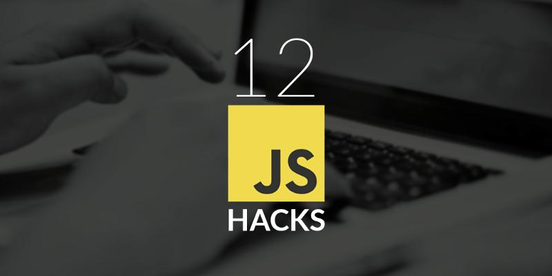 12 thủ thuật hữu ích khi sử dụng JavaScript